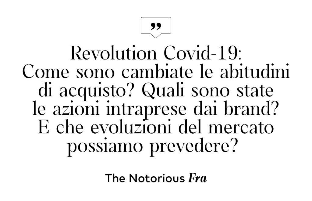 Revolution Covid-19: Come sono cambiate le abitudini di acquisto? Quali sono state le azioni intraprese dai brand? E che evoluzioni del mercato possiamo prevedere?